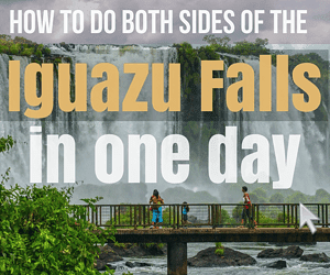 How to do Iguazu falls in the same day