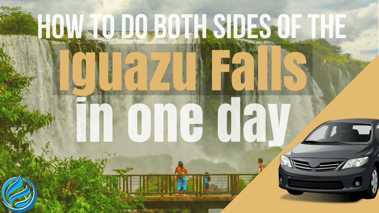 Both SIdes Iguazu Falls in one day