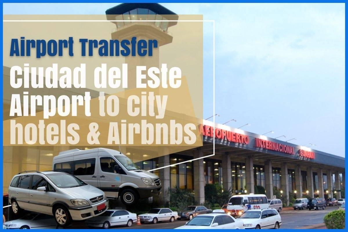 Ciudad del Este Airport to downtown