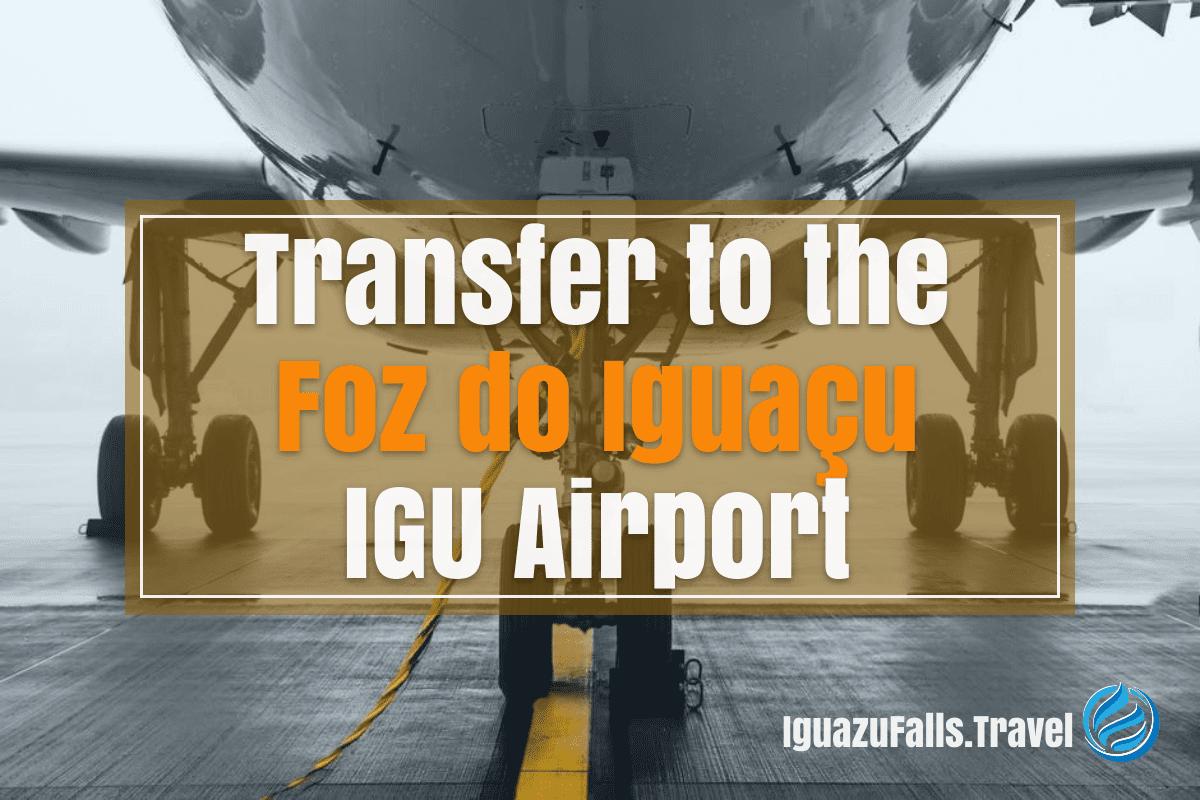 Foz do Iguazu to the airport transfer