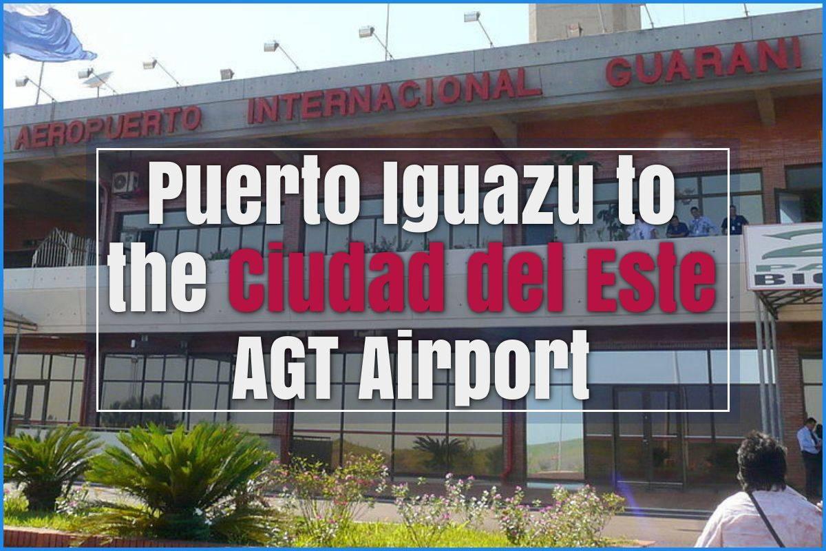 Puerto Iguazu to airport of Ciudad del Este